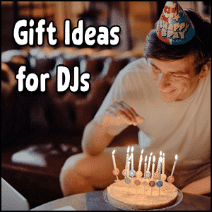 Gift Ideas for Mobile DJs