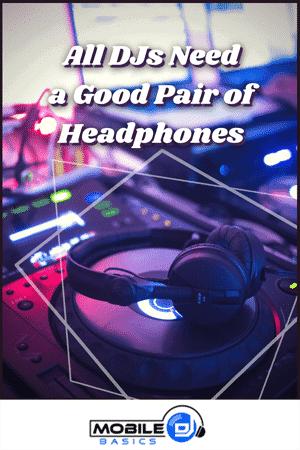 All DJs Need a Good Pair of Headphones
