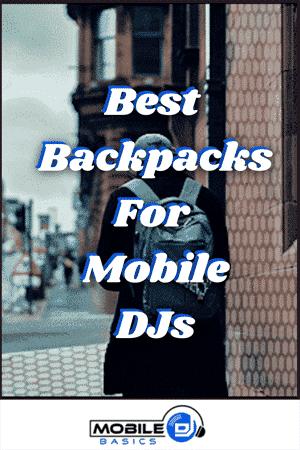 Best Backpacks for Mobile DJs 2021