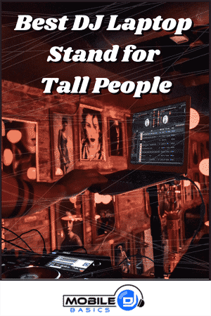 Best DJ Laptop Stand for Tall People 2021