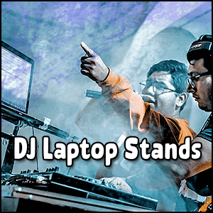 Best DJ Laptop Stands