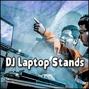 Best DJ Laptop Stands