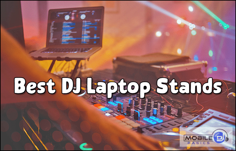 Best DJ Laptop Stands Buying Guide 2021
