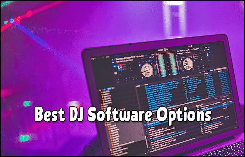 Best DJ Music Software Options 2021