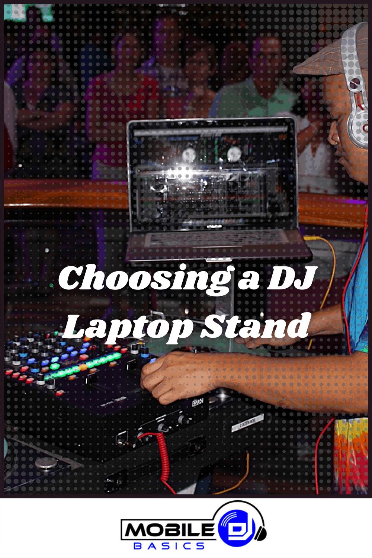 Choosing a DJ Laptop Stand 2021