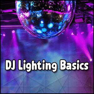 DJ Lighting Basics