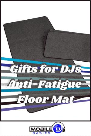 Gifts for DJs - Anti-Fatigue Floor Mat