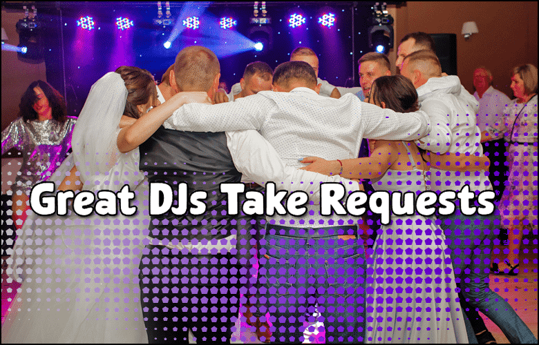 Great DJ Take Requests - Party Songs