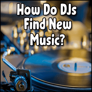 How Do Djs Find New Music