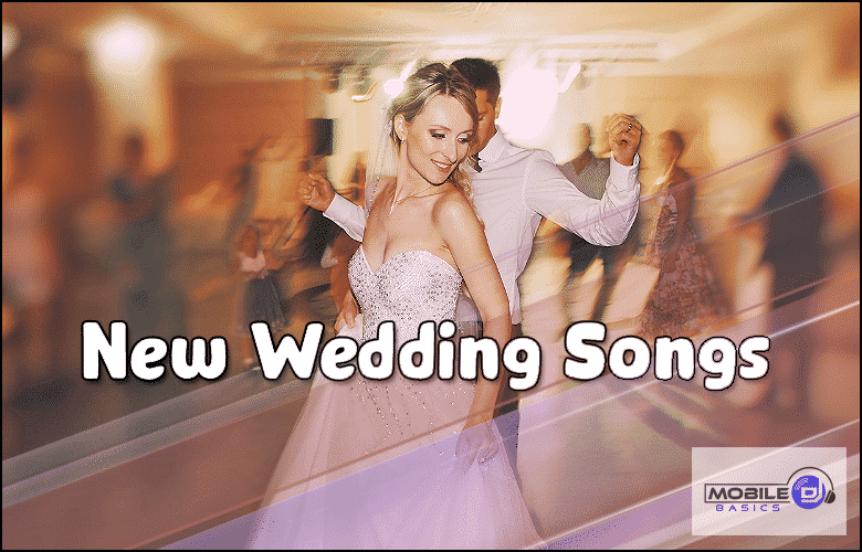 New Wedding Songs for your Wedding dance