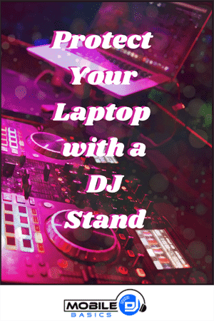 Protect Your Laptop With a DJ Stand 2021