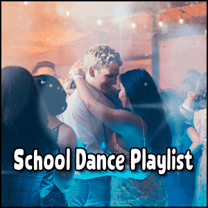 School Dance Playlist New Music