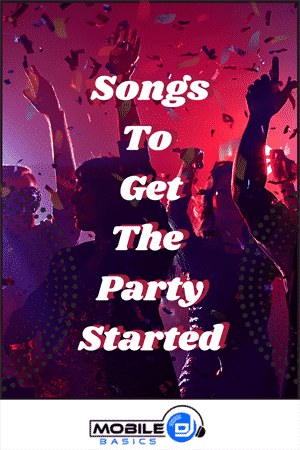 Songs to Get The Party Started