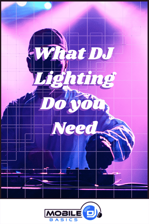 What DJ Lighting Do You Need