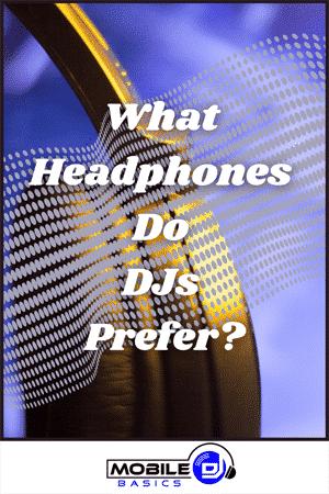 What Headphones Do DJs Prefer 2021