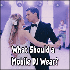 What Should a Mobile DJ Wear To a Wedding