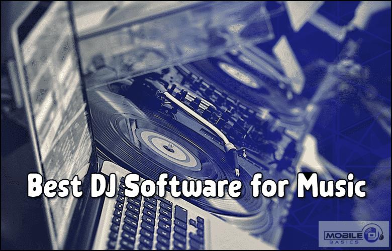 Best DJ Software for Music 2021