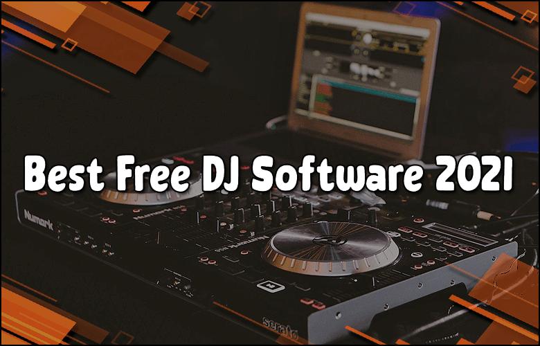 Best Free DJ Software 2021