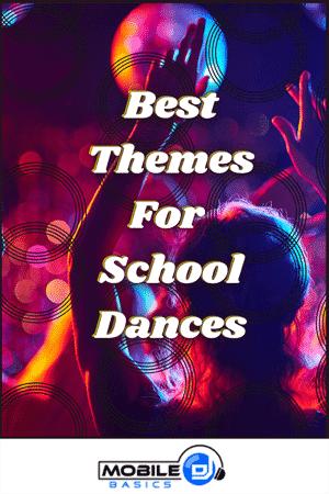 Best Themes for School Dances 2021
