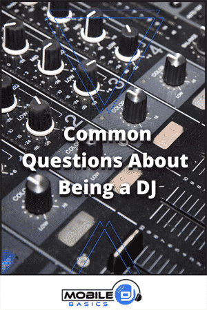 Common Questions About Being a DJ