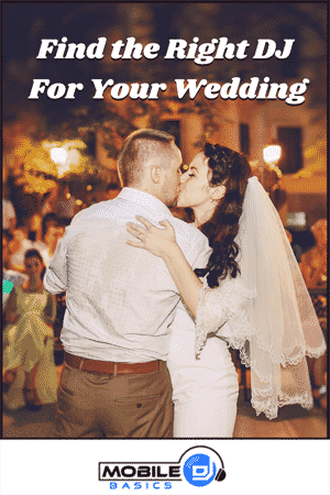 Find the Right DJ for Your Wedding