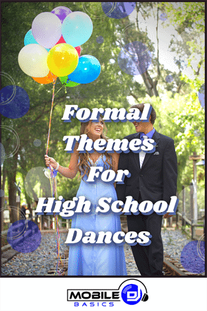 Formal Themes For High School Dances
