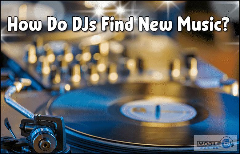 How Do DJs Find New Music