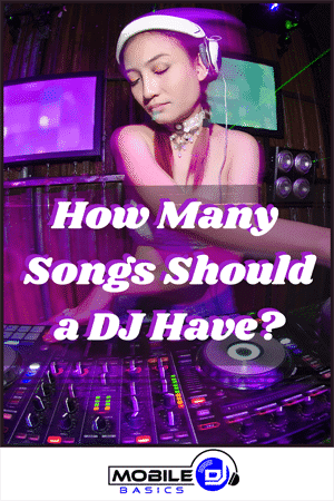 How Many Songs Should a DJ Have