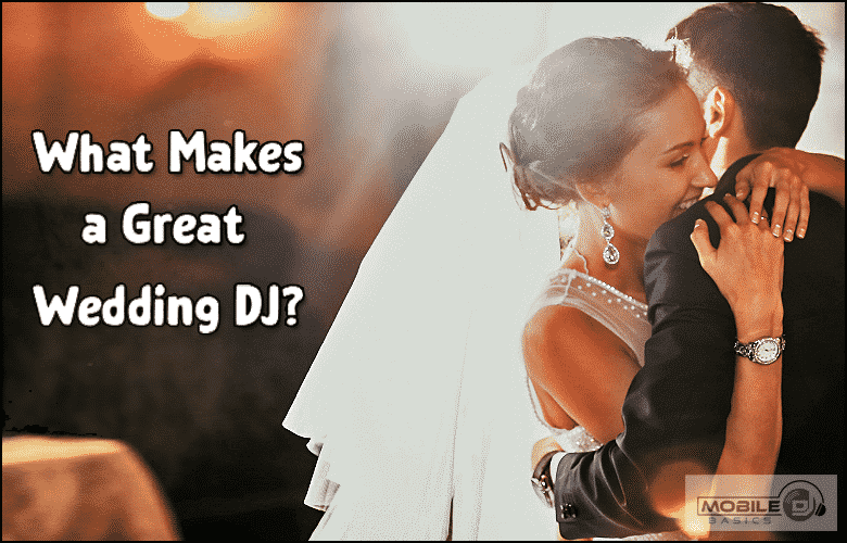 What Makes A Great Wedding DJ 2021