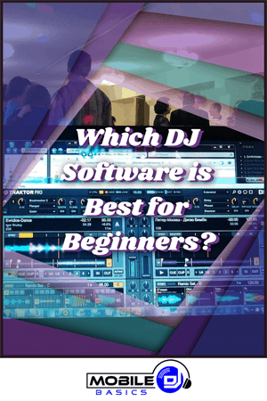 Which DJ Software is Best for Beginners