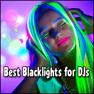 Best Blacklights for DJs