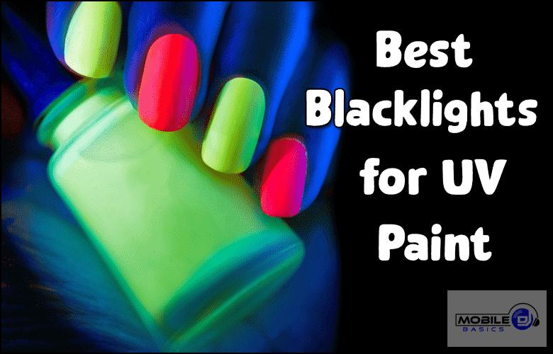 Best Black Lights for UV Paint 2021