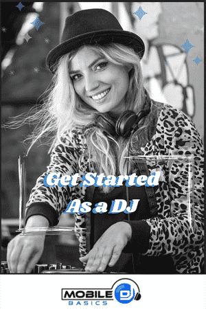 Get Started As a DJ - Mobile DJ Basics