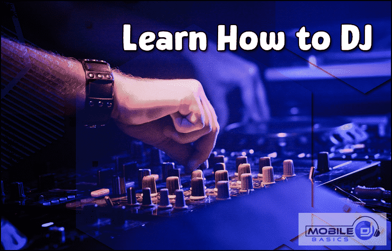 Learn How to DJ Become a Mobile DJ