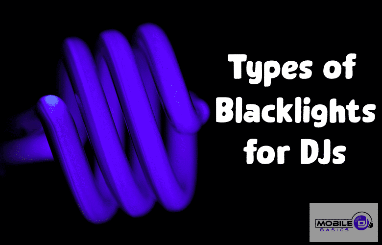 Types of Black lights for DJs
