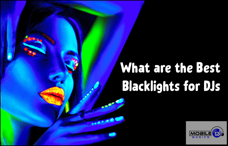 What are the Best Black Lights for DJs