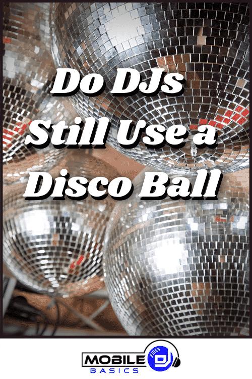 Do DJs Still Use a Disco Ball