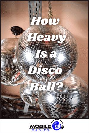 How Heavy Is a Disco Ball