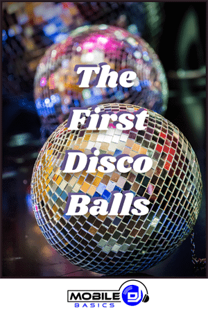 The First Disco Ball