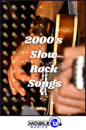 2000's Slow Rock Songs