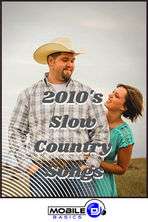 2010's Slow Country Songs
