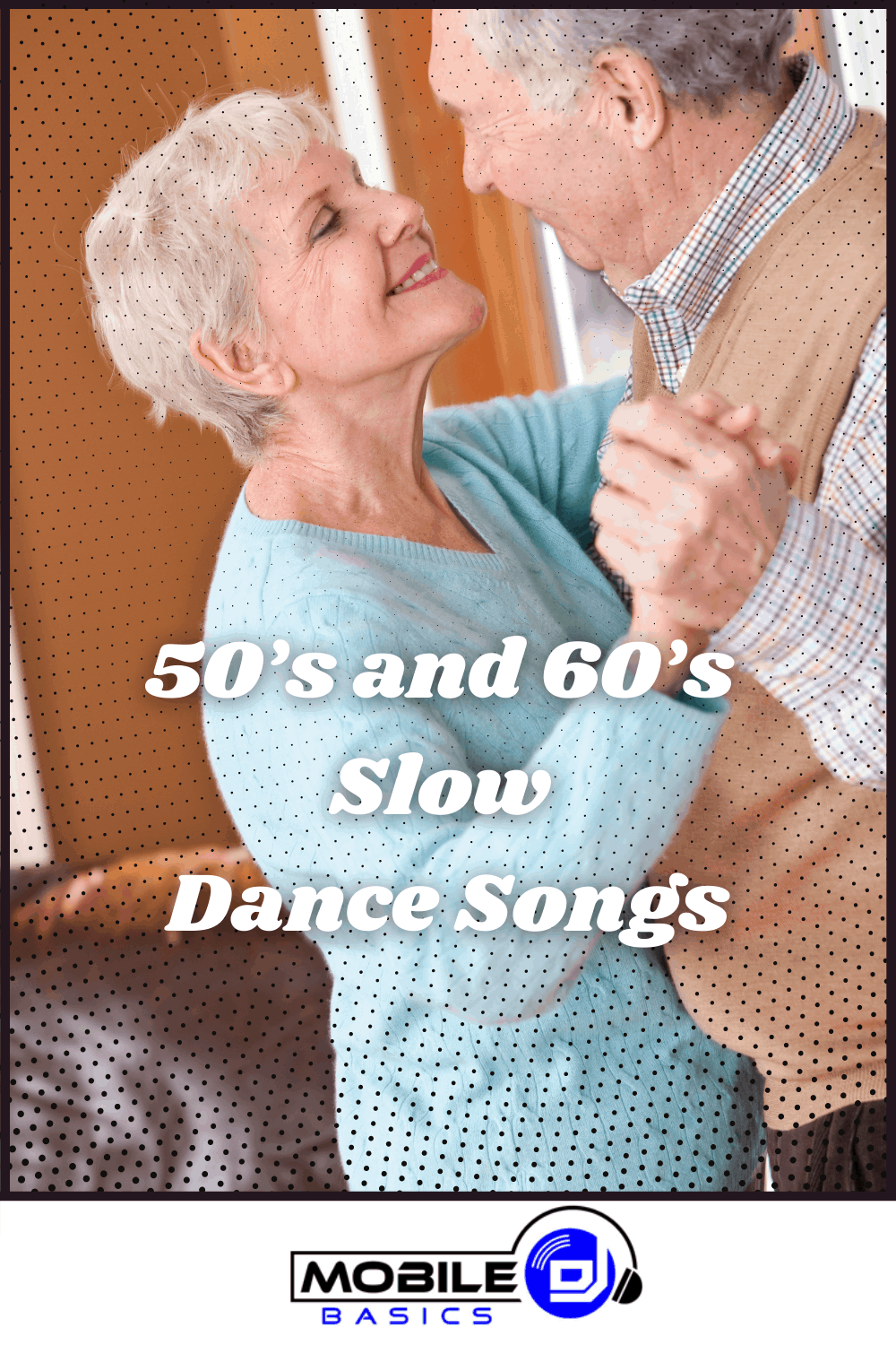 50's and 60's Slow Dance Songs