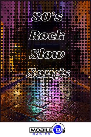 80's Rock Slow Songs