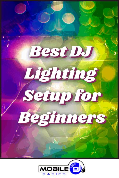 Best DJ Lighting Setup for Beginners 2021