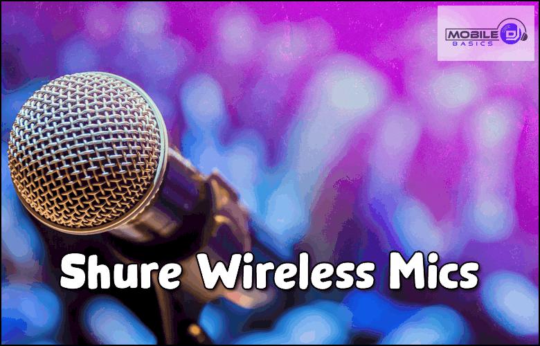 Best Shure Wireless Microphones