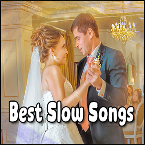 Best Slow Songs