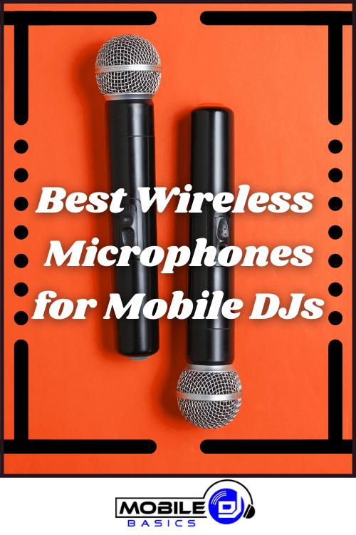 Best Wireless Microphones For Mobile DJs 2021