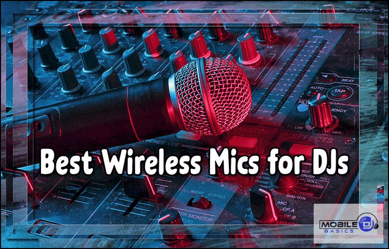 Best Wireless Microphones for DJs 2021