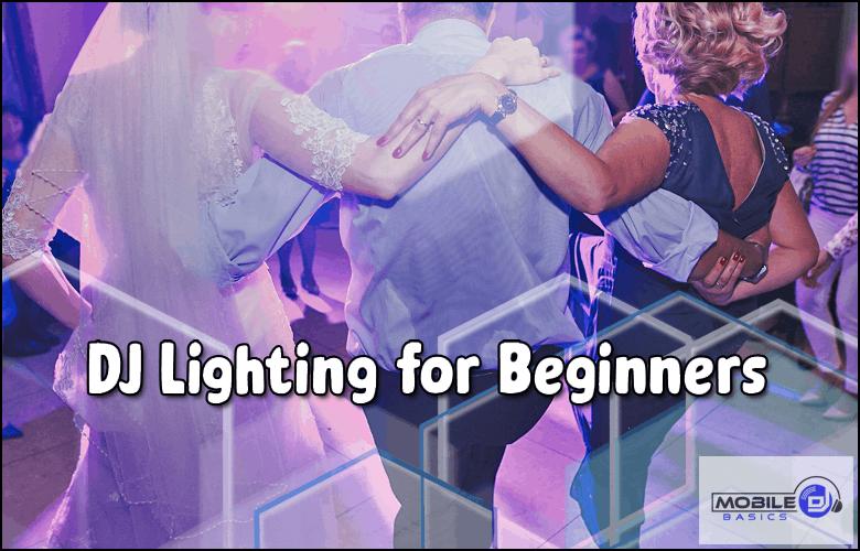 DJ Lighting for Beginners