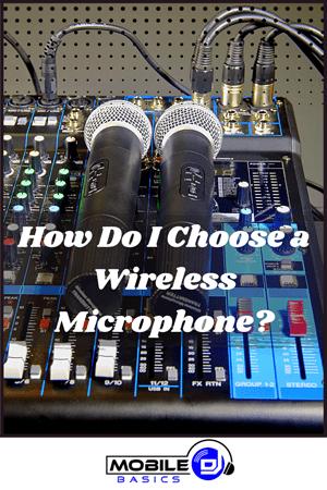 How do I Choose a Wireless Microphone
